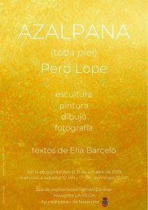 Cartel de la primera exposición de Azalpana (toda piel) de Pero Lope. Del 14 de septiembre al 19 de octubre, sala Ramón Zaldívar en Navarrete La Rioja